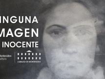 """Ninguna Imagen es Inocente: """"La escondida"""" - Museo Histórico Cabildo de Montevideo"""